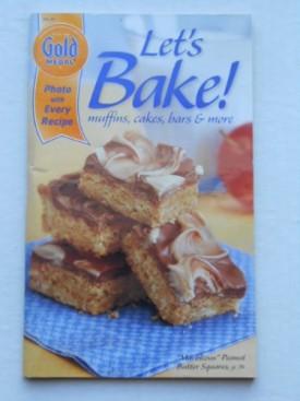 Gold Medal Lets Bake! muffins, cakes, bars & more (Cookbook Paperback)