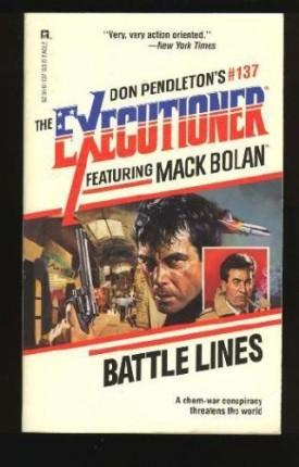 Battle Lines (Executioner, No 137) [Apr 01, 1990] Pendleton