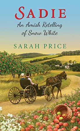 Sadie: An Amish Retelling of Snow White (An Amish Fairytale) (MMPB Paperback)