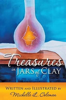 Treasures in Jars of Clay [Paperback] Coleman, Michelle