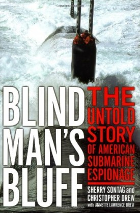 Blind Man's Bluff: The Untold Story Of American Submarine Espionage (Hardcover)