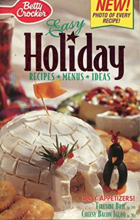 Easy Holiday Recipes Menus Ideas - Betty Crocker - Easy Appetizers: Fireside Brie, Cheesy Bacon Igloo - #134 - December 1997 (Cookbook Paperback)
