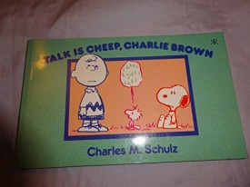 Peanuts Collector Series: Talk Is Cheep, Charlie Brown No. 4 (Snoopy & the Peanuts Gang) (Paperback)
