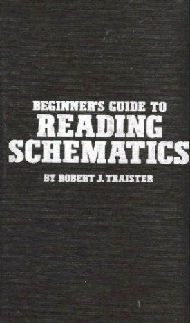 Beginners guide to reading schematics by Robert J Traister (1983-08-01) (Hardcover)