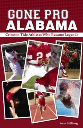 Gone Pro: Alabama: The Crimson Tide Athletes Who Became Legends (Paperback)