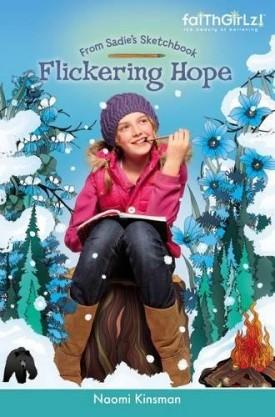 Flickering Hope (Faithgirlz / From Sadies Sketchbook) (Paperback)