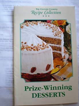 The Country Cooking Recipe Collection Prize-Winning Desserts (Cookbook Paperback)