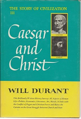 Caesar and Christ (The Story of Civilization III) (Hardcover)