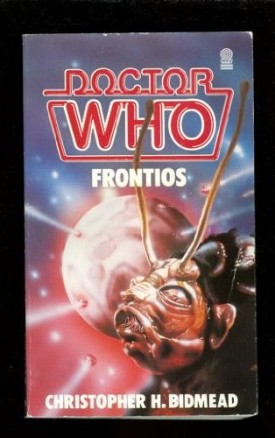 Doctor Who Frontios (Dr Who Library, No 91) [Jan 01, 1985] Bidmead, Christopher H.