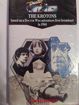 Doctor Who: The Krotons (Doctor Who Library) [Nov 01, 1985] Dicks, Terrance