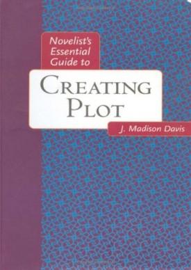 Novelists Essential Guide to Creating Plot (Novelists Essentials)  (Paperback)