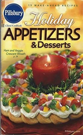 Pillsbury Classic Cookbooks - Holiday Appetizers & Desserts (December, Vol. 262) (Cookbook Paperback)