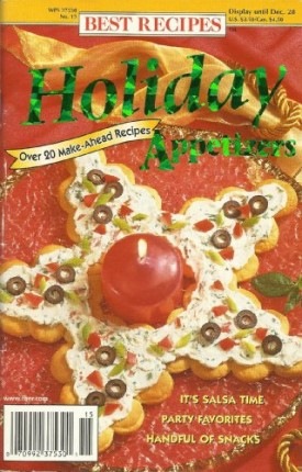 BEST RECIPES HOLIDAY APPETIZERS DECEMBER 1999 (Cookbook Paperback)