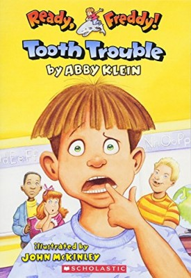 Ready, Freddy! #1: Tooth Trouble [Paperback] [Aug 01, 2004] Klein, Abby and McKinley, John