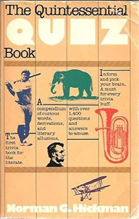 The Quintessential Quiz Book: Being a Compendium of Curious Words, Derivations and Literary Allusions (Paperback)