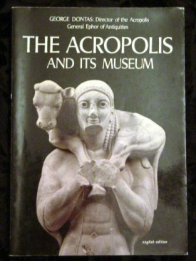 The ACROPOLIS and its Museum 1979 Athens, Greece SC 122 Illustrated (Paperback)