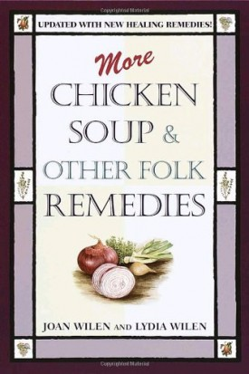 More Chicken Soup & Other Folk Remedies (Paperback)