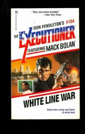 White Line War (Mack Bolan) [Jan 01, 1990] Pendleton, Don