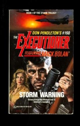 Storm Warning (THE EXECUTIONER, NO. 16) [Mar 01, 1992] Don Pendleton