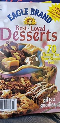 Eagle Brand Best-Loved Desserts: 71 Treats for Year-Round Fun Plus Gifts and Goodies to Make With Kids (Better Your Home Series (Better Homes and Gardens)) (Cookbook Paperback)