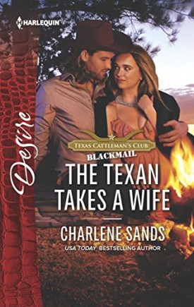 The Texan Takes a Wife (Texas Cattleman's Club: Blackmail) (Mass Market Paperback)