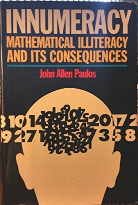 Innumeracy: Mathematical Illiteracy and Its Consequences (Hardcover)