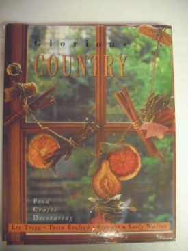 Glorious Country: Food Crafts Decorating (Hardcover)