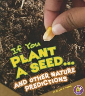 If You Plant a Seed... and Other Nature Predictions (If Books)