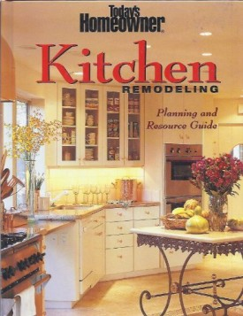 Todays Homeowner Kitchen Remodeling: Planning and Resource Guide (Hardcover)