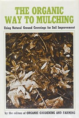The Organic Way to Mulching (Hardcover)
