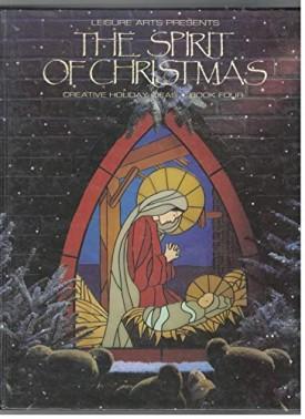 The Spirit of Christmas (Creative Holiday Ideas) (Hardcover)