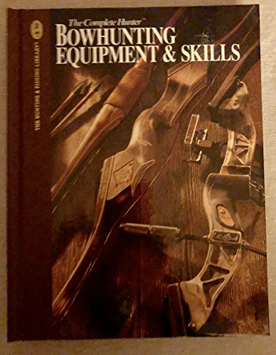 Bowhunting Equipment and Skills Book by Dwight Schuh G. Fred Asbell Dave Holt and M. R. James(Hardcover)