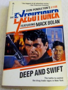 Deep And Swift (Mack Bolan, The Execuctioner # 148) [Mar 01, 1991] Don Pendleton