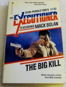 Big Kill (Mack Bolan: the Executioner) [Nov 01, 1989] Pendleton