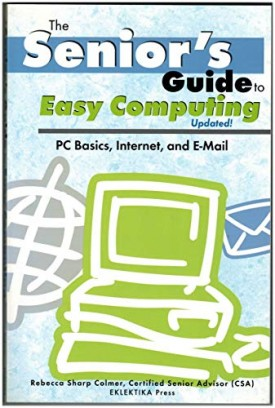 The seniors Guide to Easy Computing-Updated (Paperback)