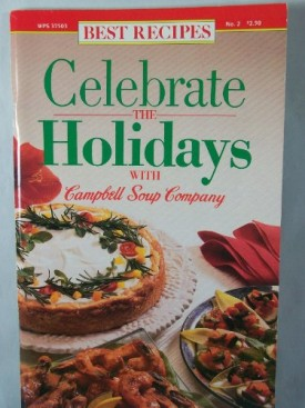 Celebrate the Holidays With Campbells Soup Company (Cookbook Paperback)