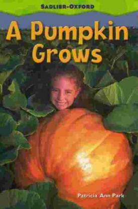 A Pumpkin Grows by: Patricia Ann Park (Paperback)