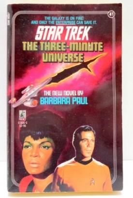 The Three-Minute Universe (Star Trek, No 41) [Aug 01, 1988] Barbara Paul