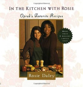 In the Kitchen with Rosie: Oprahs Favorite Recipes (Hardcover)