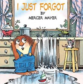 I Just Forgot (Little Critter) [Paperback] [Aug 18, 1999] Mayer, Mercer