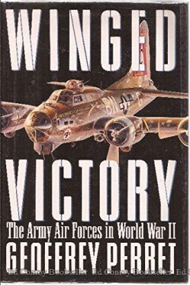 Winged Victory: The Army Air Forces in World War II (Hardcover)