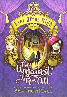 Ever After High: The Unfairest of Them All (Hardcover)