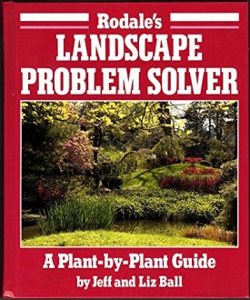 Rodale's Landscape Problem Solver: A Plant-By-Plant Guide (Hardcover)