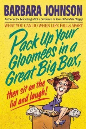 Pack Up Your Gloomies in a Great Big Box, Then Sit On the Lid and Laugh! (Paperback)