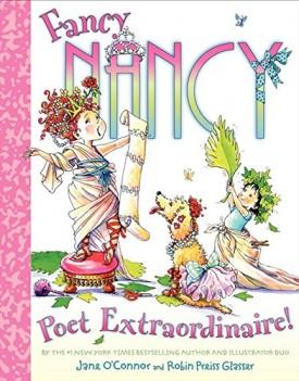 Fancy Nancy: Poet Extraordinaire! [Hardcover] OConnor, Jane and Glasser, Robin Preiss