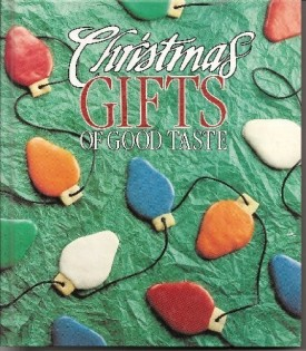 Christmas Gifts of Good Taste, 1991 Edition (Hardcover)