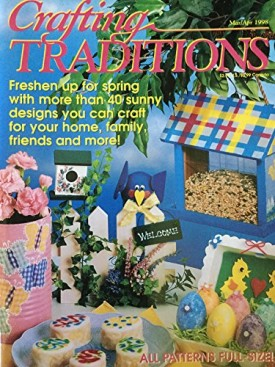 Crafting Traditions Magazine Mar/Apr Back Issue 1998