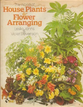 World of House Plants & Flower Arranging, The (Hardcover)