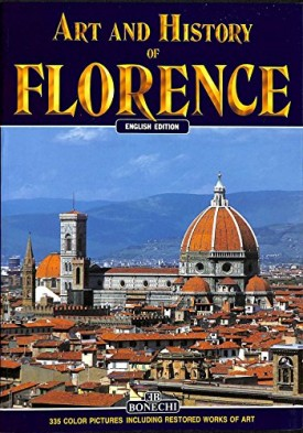 Art and History of Florence (Bonechi Art & History Collection) (Paperback)