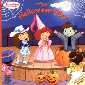 The Halloween Play (Strawberry Shortcake) (Paperback)